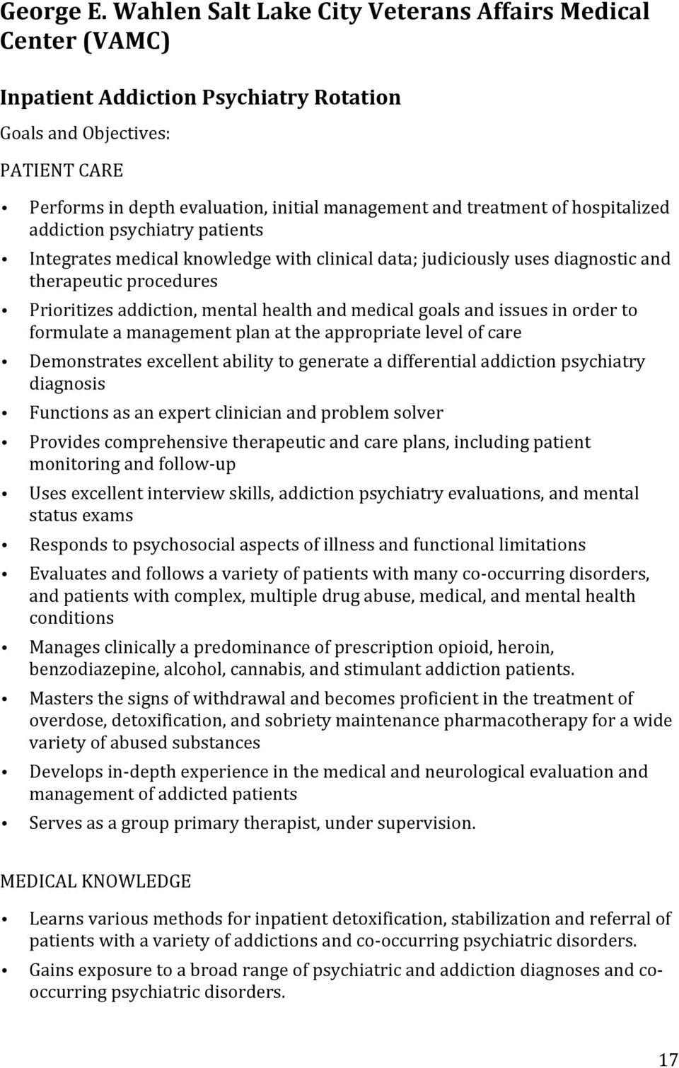 of hospitalized addiction psychiatry patients Integrates medical knowledge with clinical data; judiciously uses diagnostic and therapeutic procedures Prioritizes addiction, mental health and medical