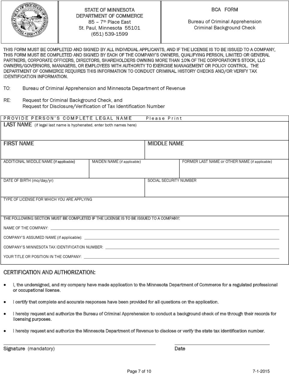 BE ISSUED TO A COMPANY, THIS FORM MUST BE COMPLETED AND SIGNED BY EACH OF THE COMPANY S OWNERS, QUALIFYING PERSON, LIMITED OR GENERAL PARTNERS, CORPORATE OFFICERS, DIRECTORS, SHAREHOLDERS OWNING MORE