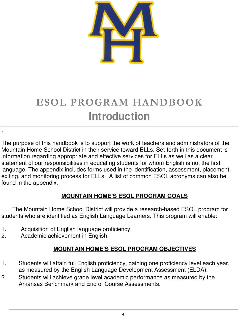 first language. The appendix includes forms used in the identification, assessment, placement, exiting, and monitoring process for ELLs.