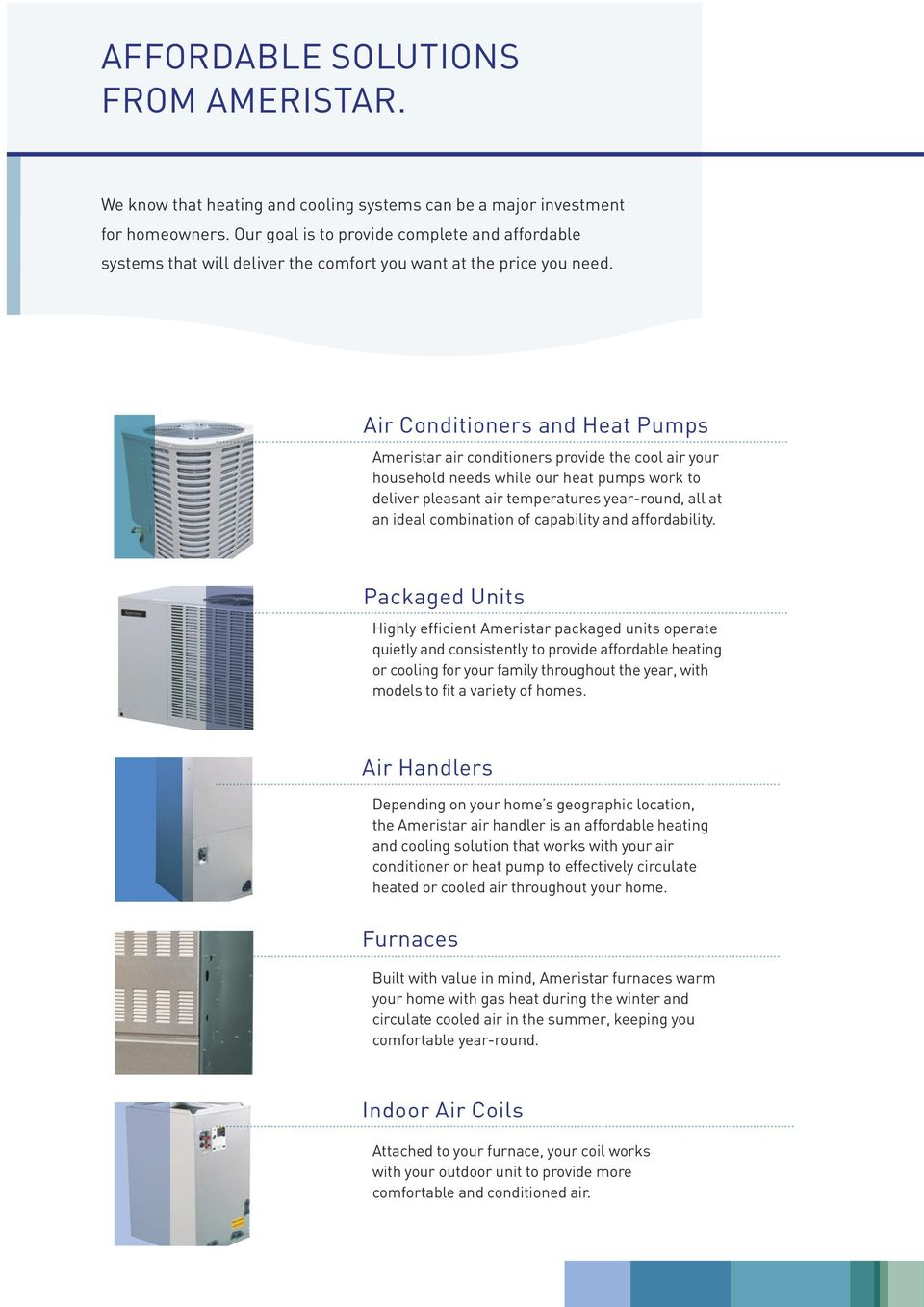 HEATING AND COOLING SYSTEMS THAT FIT COMFORTABLY WITHIN YOUR