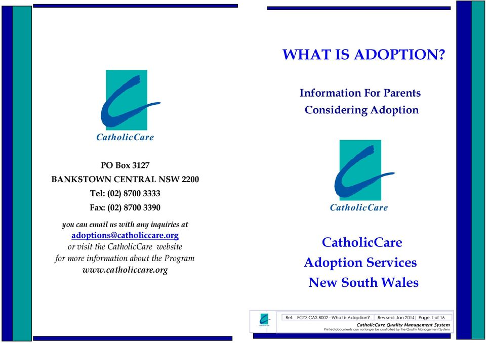 email us with any inquiries at adoptions@catholiccare.org or visit the CatholicCare website for more information about the Program www.
