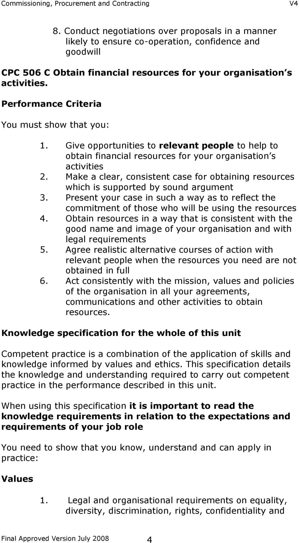 Make a clear, consistent case for obtaining resources which is supported by sound argument 3. Present your case in such a way as to reflect the commitment of those who will be using the resources 4.