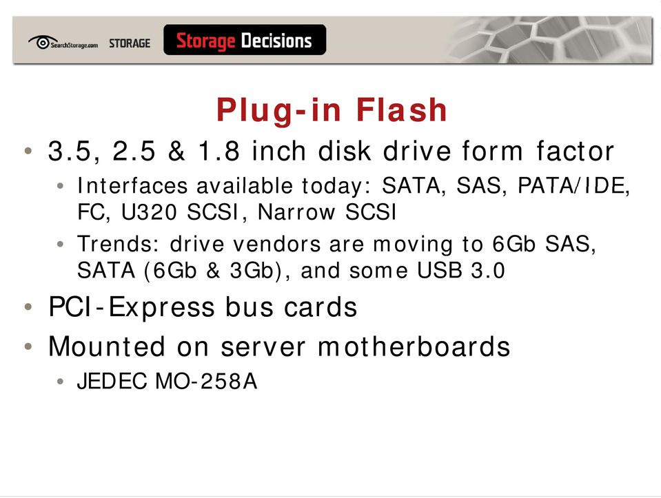 PATA/IDE, FC, U320 SCSI, Narrow SCSI Trends: drive vendors are moving