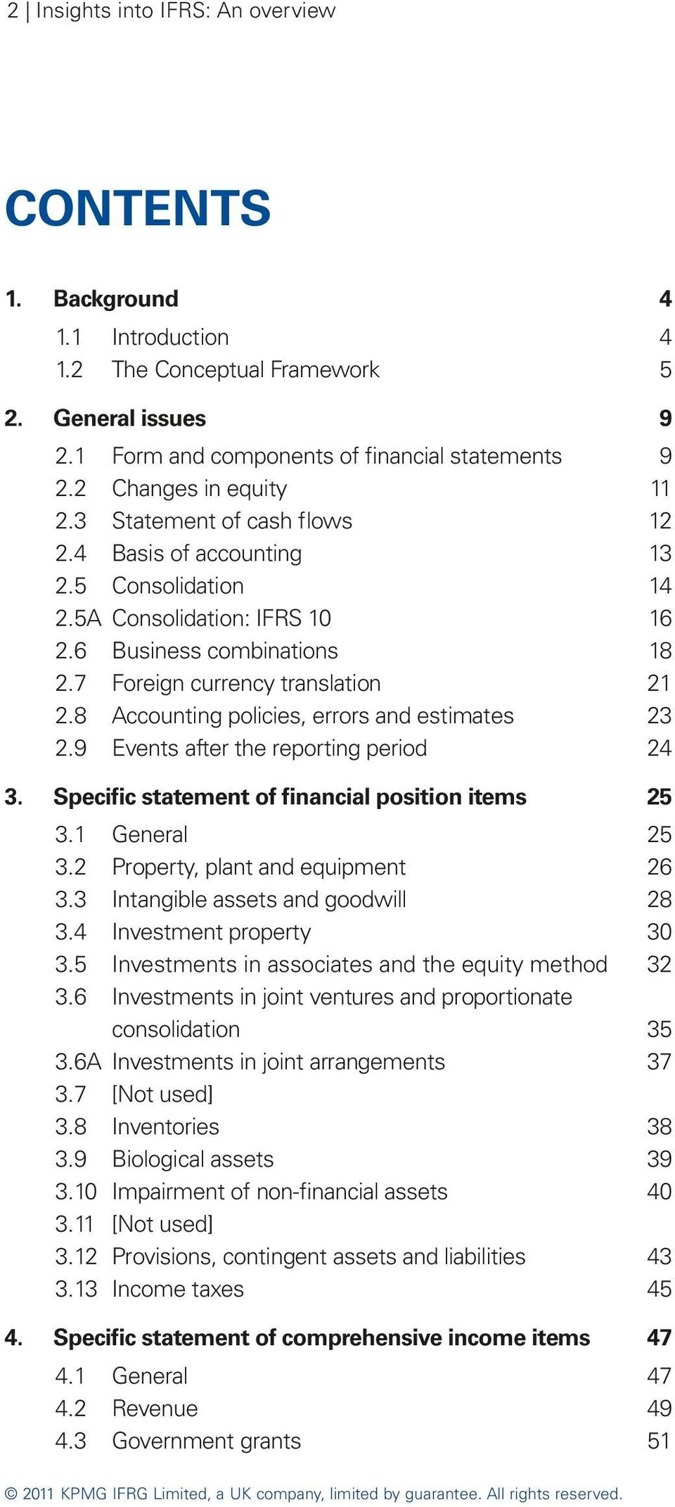 8 Accounting policies, errors and estimates 23 2.9 Events after the reporting period 24 3. Specific statement of financial position items 25 3.1 General 25 3.2 Property, plant and equipment 26 3.