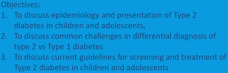 TYPE 2 DIABETES IN CHILDREN DIAGNOSIS AND THERAPY  Ines Guttmann