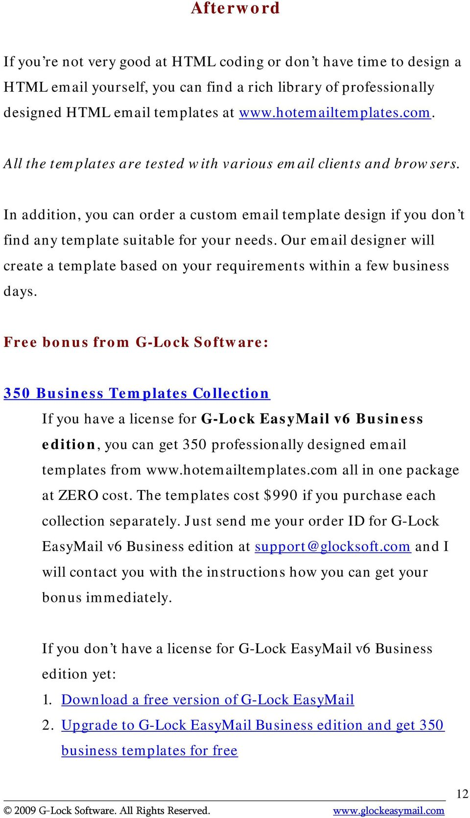 In addition, you can order a custom email template design if you don t find any template suitable for your needs.