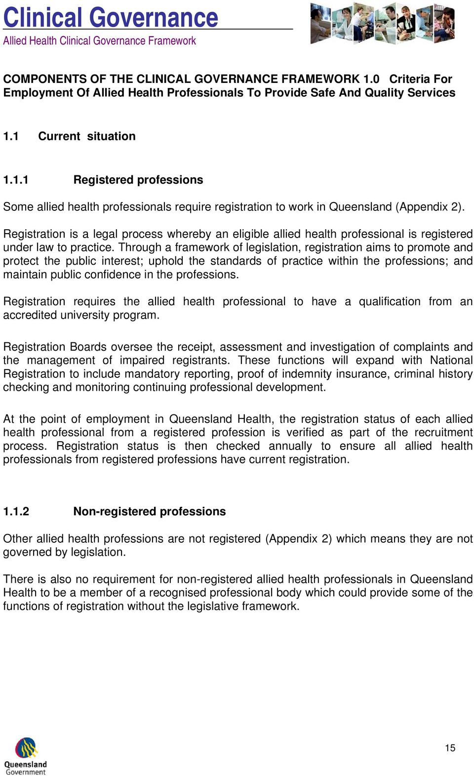 Through a framework of legislation, registration aims to promote and protect the public interest; uphold the standards of practice within the professions; and maintain public confidence in the