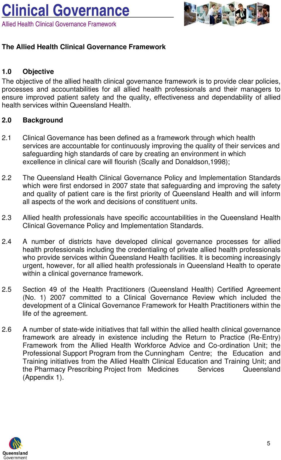ensure improved patient safety and the quality, effectiveness and dependability of allied health services within Queensland Health. 2.0 Background 2.
