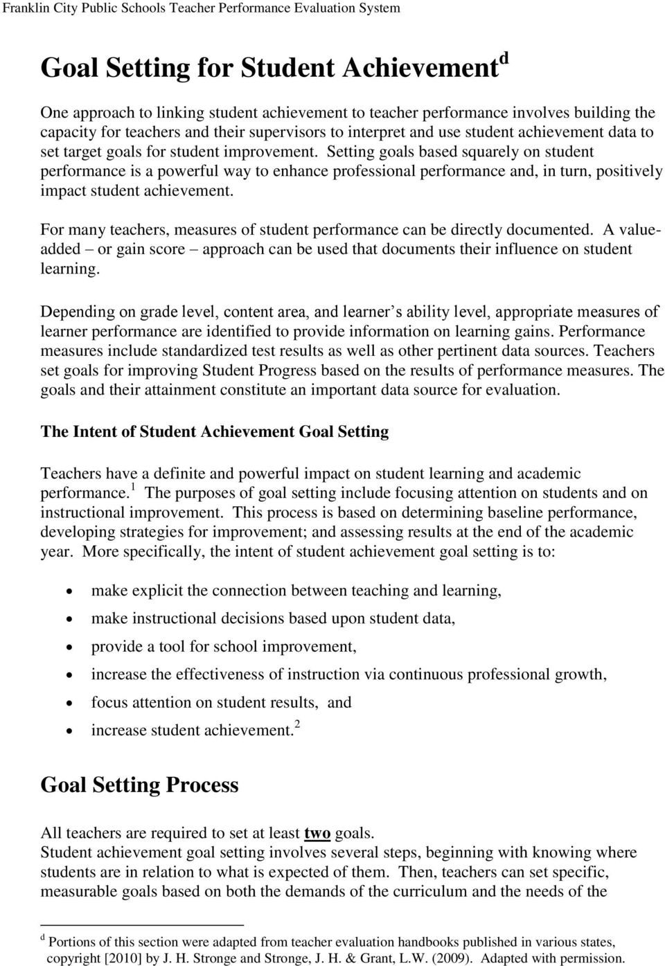 Setting goals based squarely on student performance is a powerful way to enhance professional performance and, in turn, positively impact student achievement.