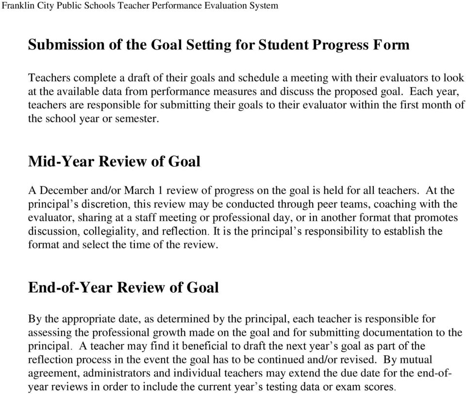 Mid-Year Review of Goal A December and/or March 1 review of progress on the goal is held for all teachers.