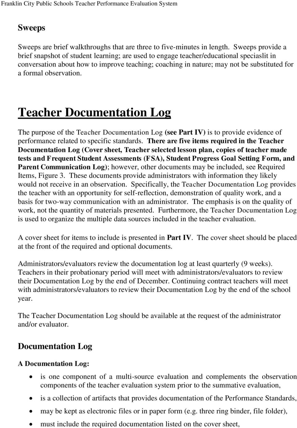 formal observation. Teacher Documentation Log The purpose of the Teacher Documentation Log (see Part IV) is to provide evidence of performance related to specific standards.