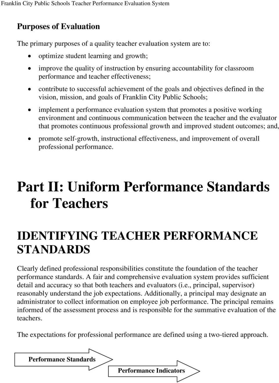 a performance evaluation system that promotes a positive working environment and continuous communication between the teacher and the evaluator that promotes continuous professional growth and