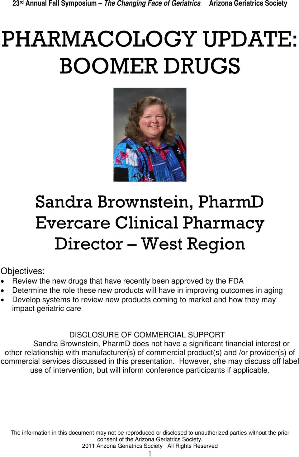 care DISCLOSURE OF COMMERCIAL SUPPORT Sandra Brownstein, PharmD does not have a significant financial interest or other relationship with manufacturer(s) of commercial product(s)