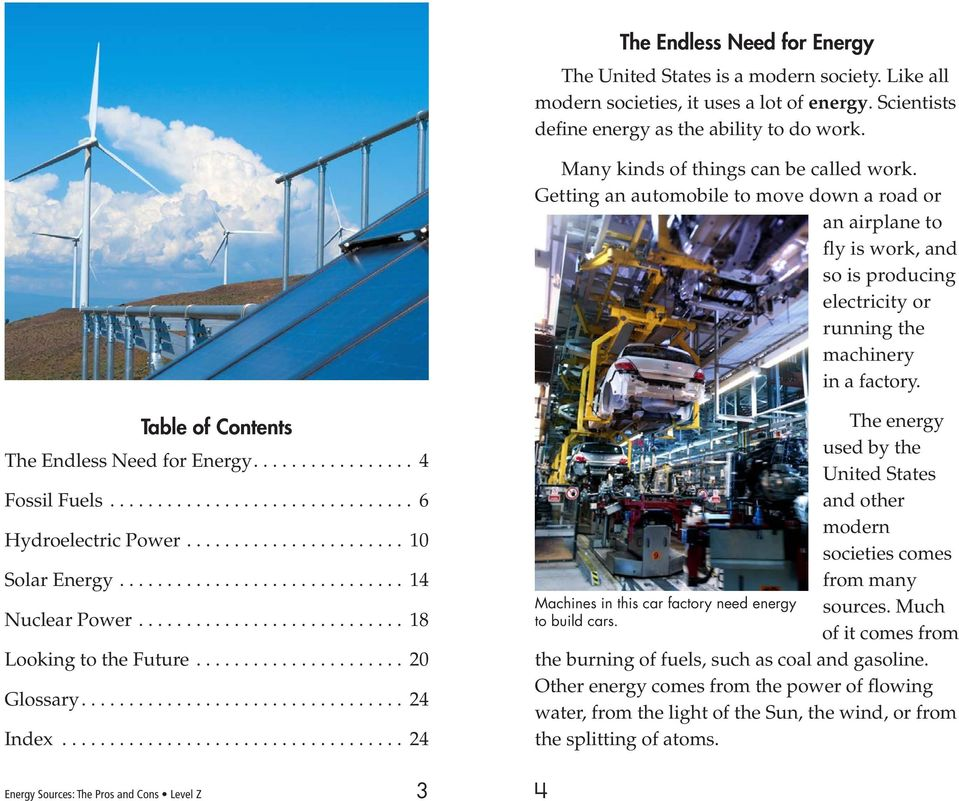 Table of Contents The Endless Need for Energy.... 4 Fossil Fuels.... 6 Hydroelectric Power.... 10 Solar Energy.... 14 Nuclear Power.... 18 Looking to the Future.... 20 Glossary.... 24 Index.
