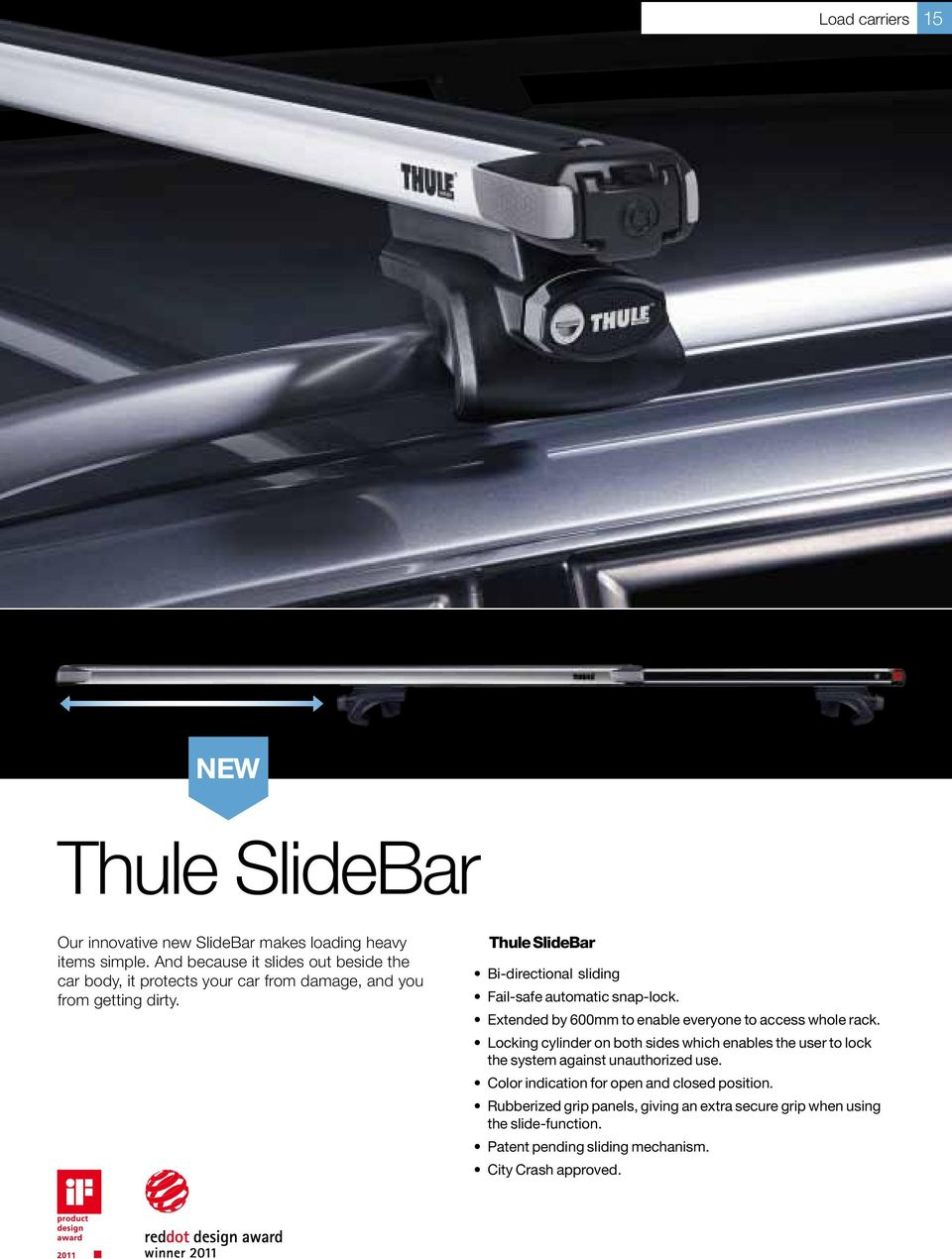 Thule SlideBar Bi-directional sliding Fail-safe automatic snap-lock.  Extended by