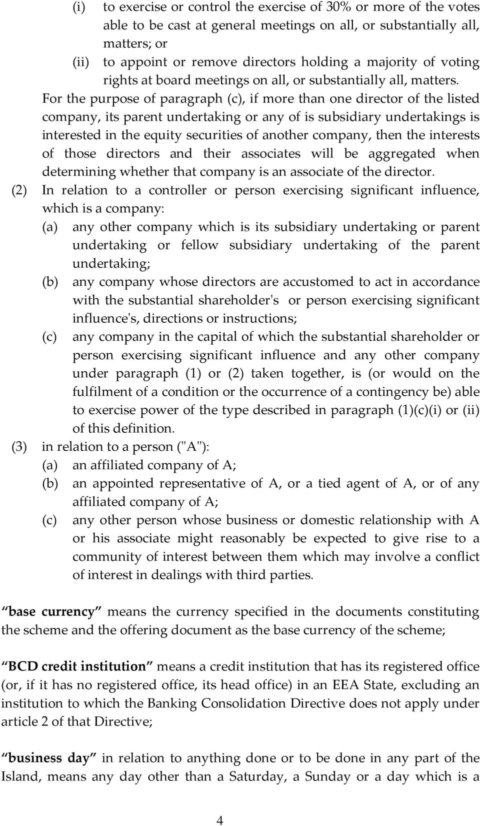 For the purpose of paragraph, if more than one director of the listed company, its parent undertaking or any of is subsidiary undertakings is interested in the equity securities of another company,