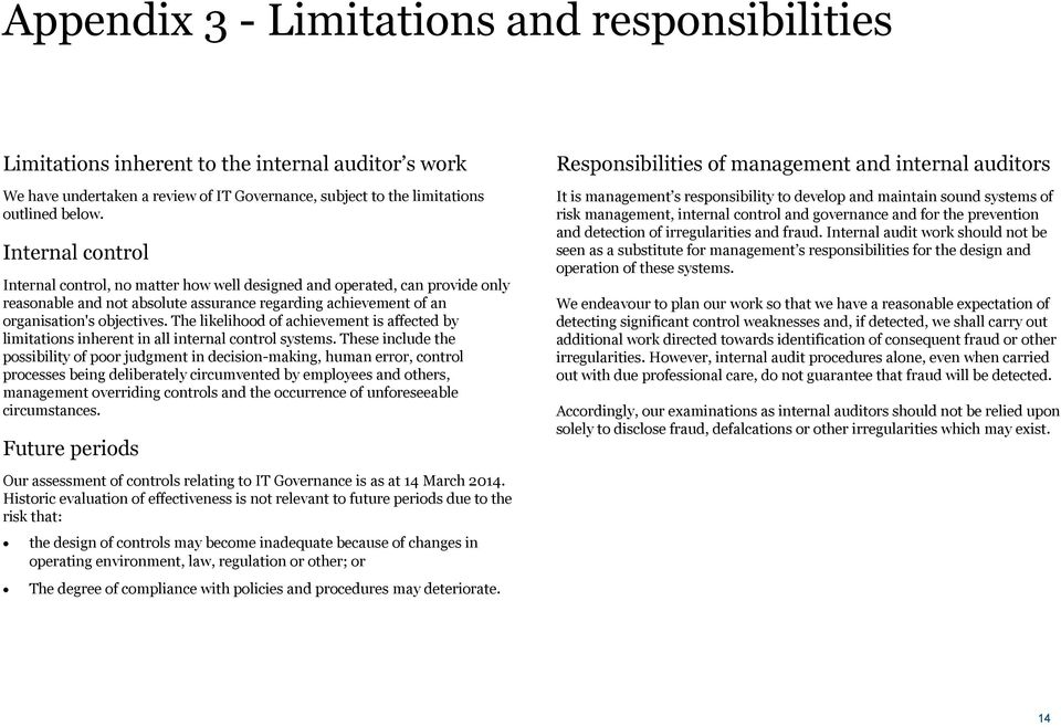 The likelihood of achievement is affected by limitations inherent in all internal control systems.