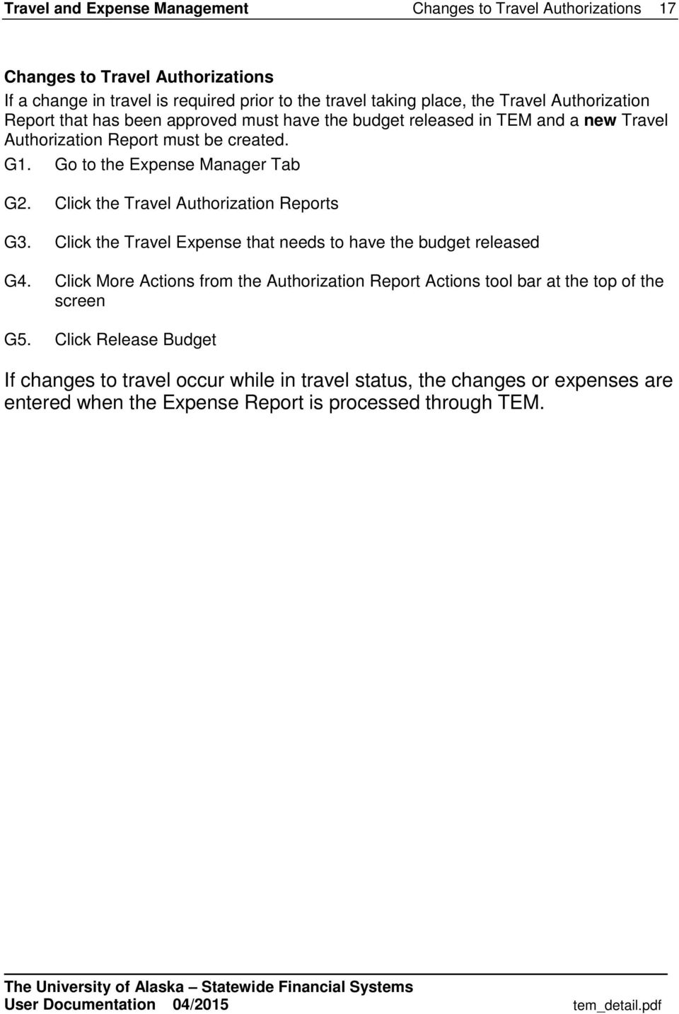 Click the Travel Authorization Reports G3. Click the Travel Expense that needs to have the budget released G4.