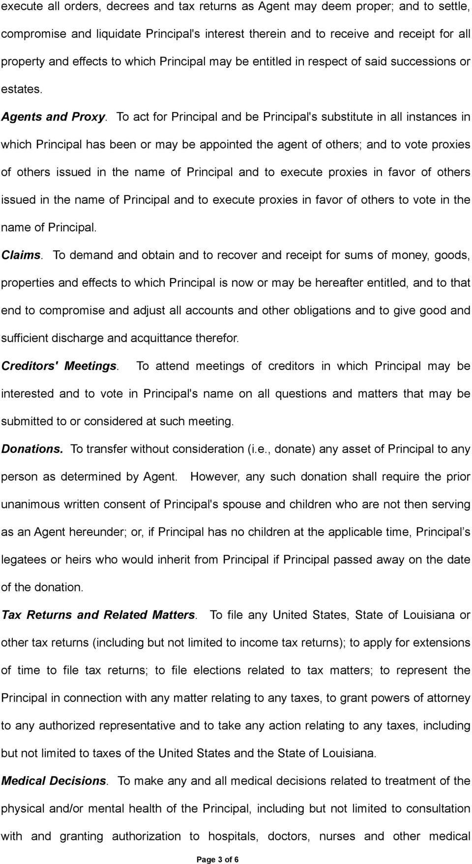 To act for Principal and be Principal's substitute in all instances in which Principal has been or may be appointed the agent of others; and to vote proxies of others issued in the name of Principal
