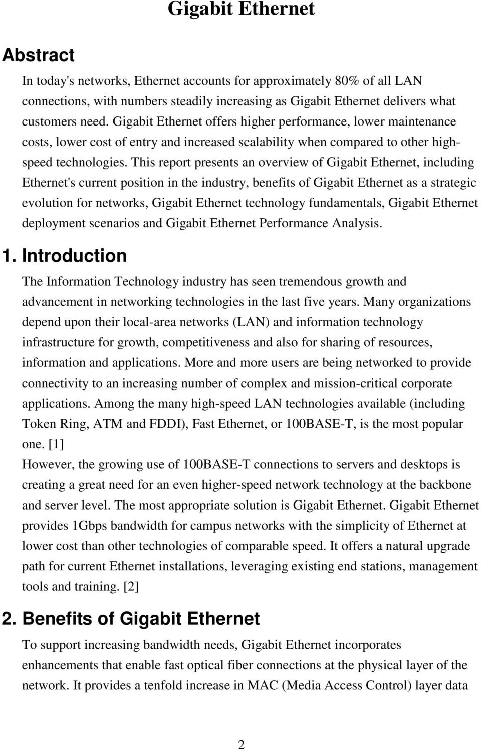 This report presents an overview of Gigabit Ethernet, including Ethernet's current position in the industry, benefits of Gigabit Ethernet as a strategic evolution for networks, Gigabit Ethernet