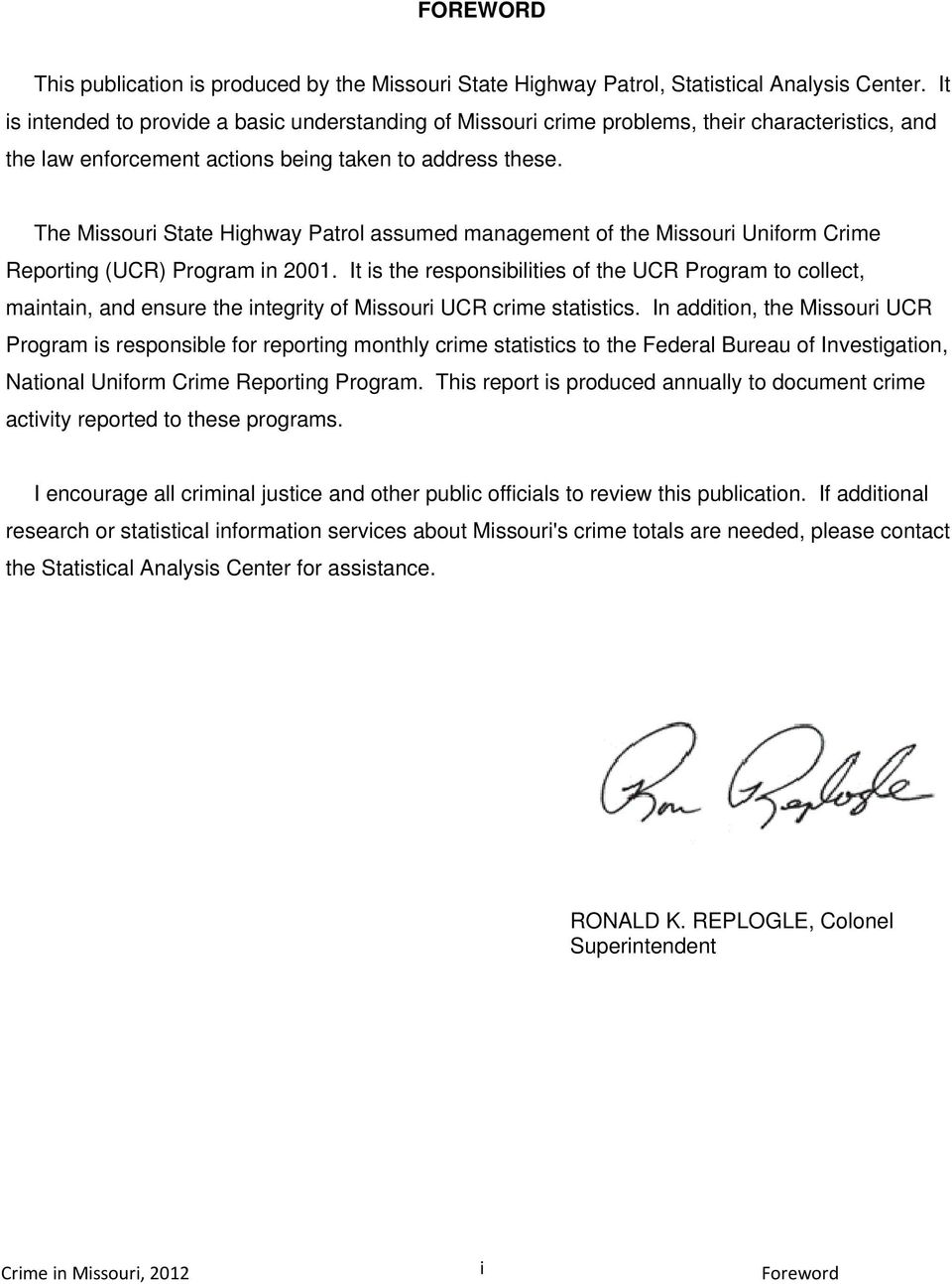 The Missouri State Highway Patrol assumed management of the Missouri Uniform Crime Reporting (UCR) Program in 2001.