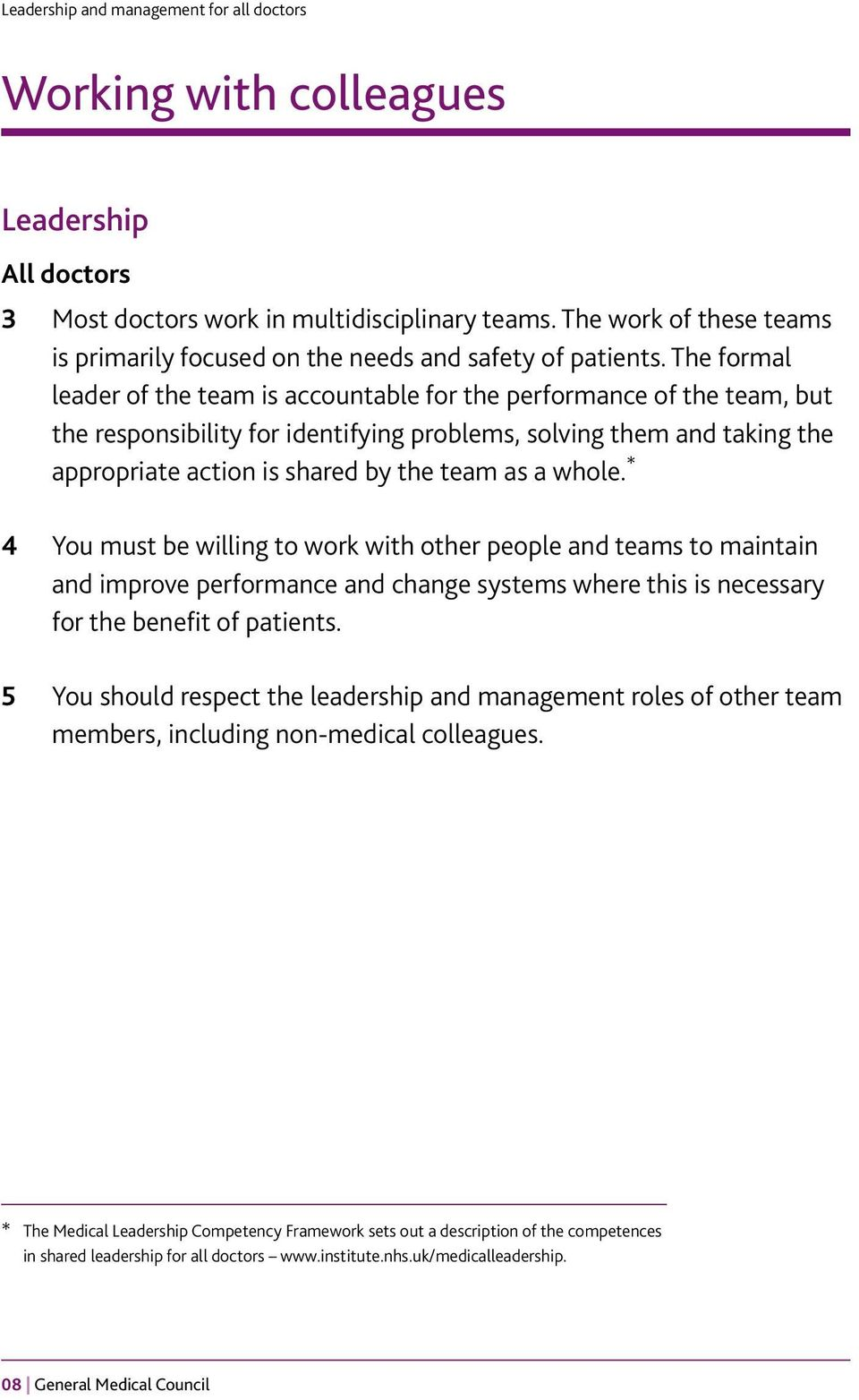 a whole. * 4 You must be willing to work with other people and teams to maintain and improve performance and change systems where this is necessary for the benefit of patients.