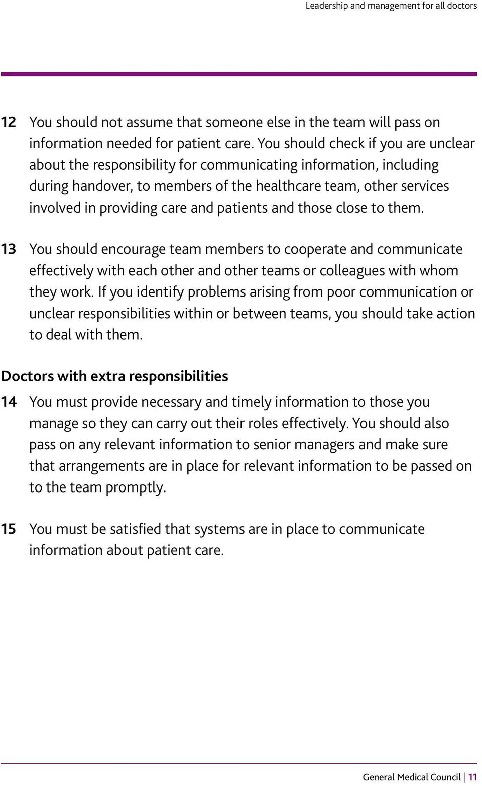patients and those close to them. 13 You should encourage team members to cooperate and communicate effectively with each other and other teams or colleagues with whom they work.