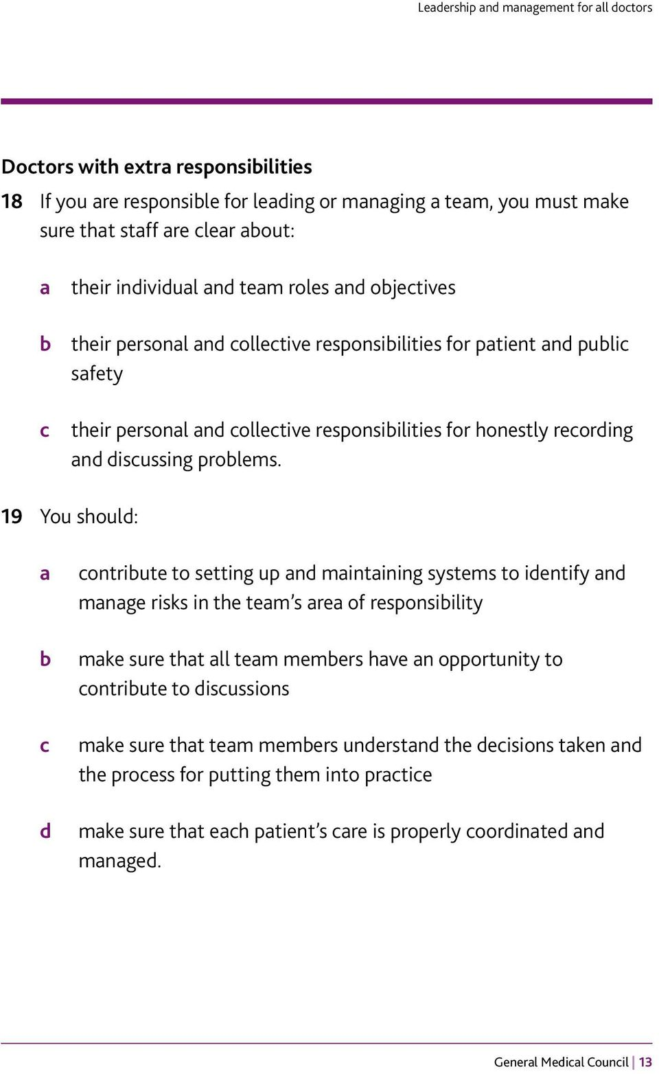 19 You should: a b c d contribute to setting up and maintaining systems to identify and manage risks in the team s area of responsibility make sure that all team members have an opportunity to