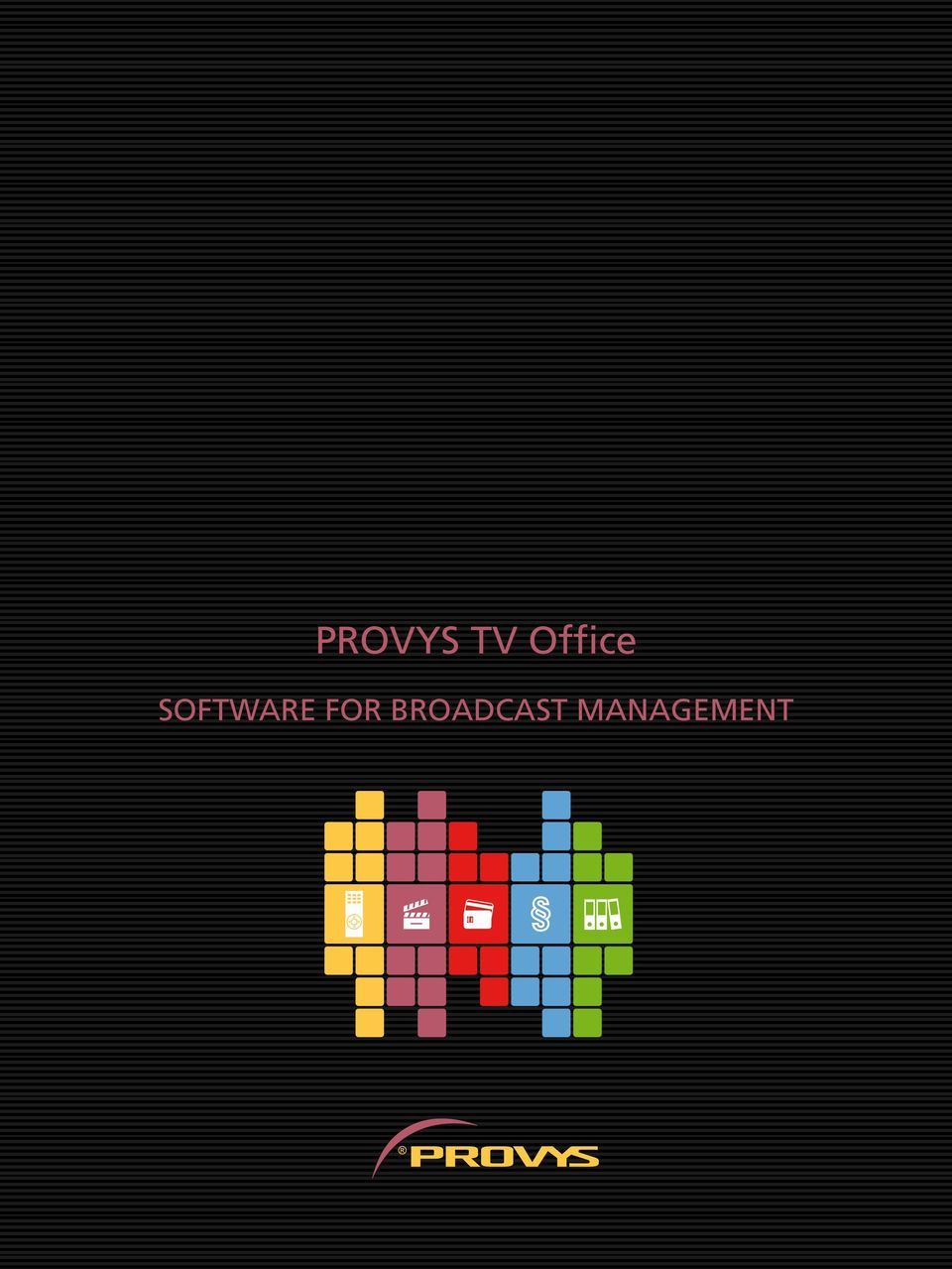 PROVYS TV Office SOFTWARE FOR BROADCAST MANAGEMENT - PDF