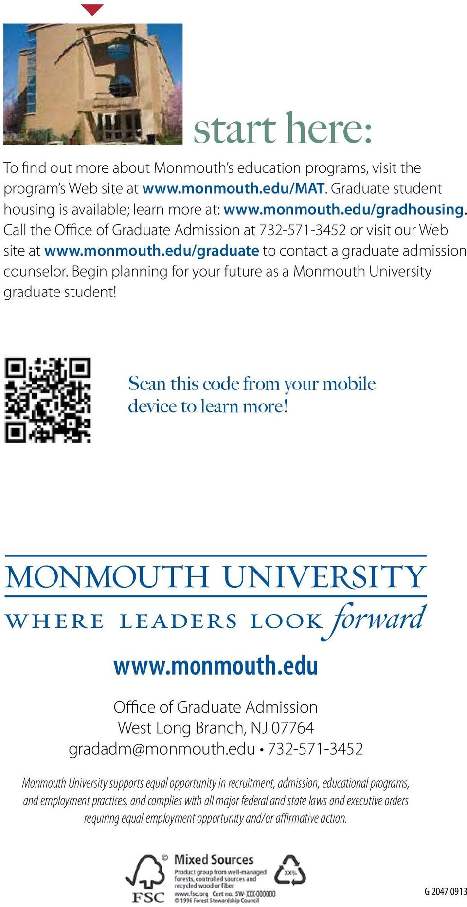 Begin planning for your future as a Monmouth University graduate student! Scan this code from your mobile device to learn more! www.monmouth.