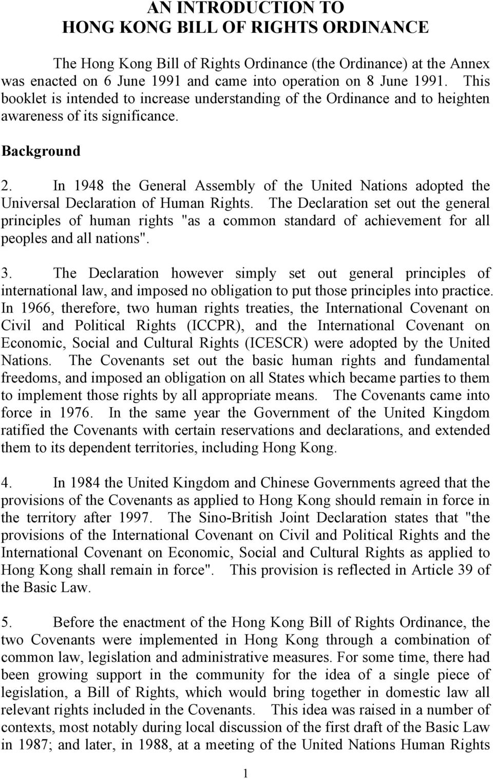 In 1948 the General Assembly of the United Nations adopted the Universal Declaration of Human Rights.