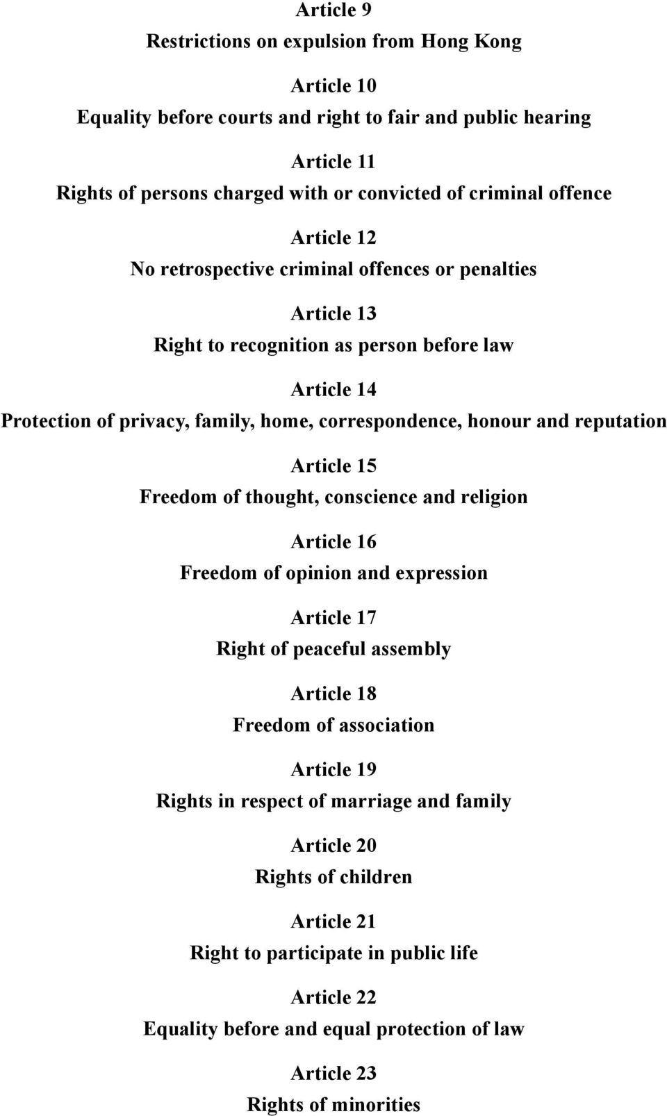 reputation Article 15 Freedom of thought, conscience and religion Article 16 Freedom of opinion and expression Article 17 Right of peaceful assembly Article 18 Freedom of association Article 19