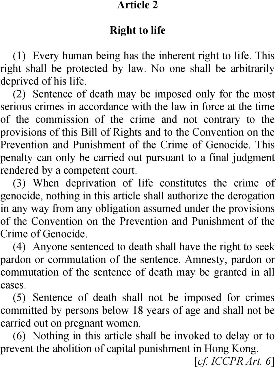 Rights and to the Convention on the Prevention and Punishment of the Crime of Genocide. This penalty can only be carried out pursuant to a final judgment rendered by a competent court.