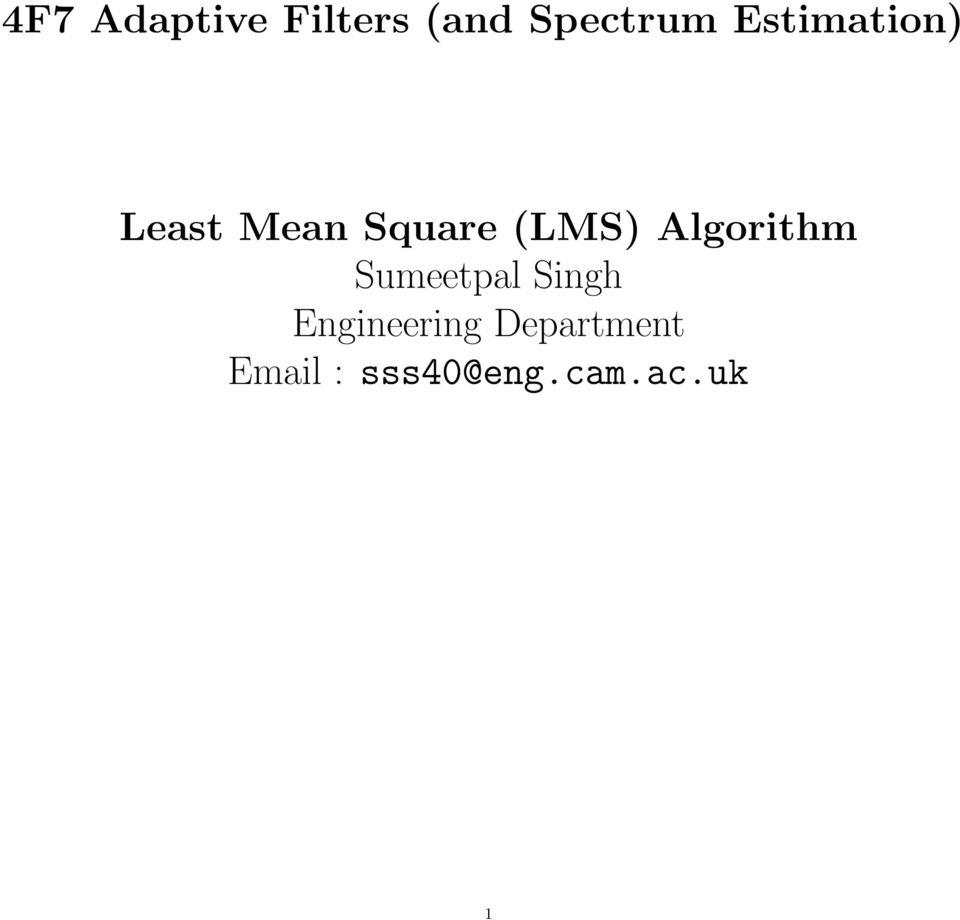 4F7 Adaptive Filters (and Spectrum Estimation) Least Mean
