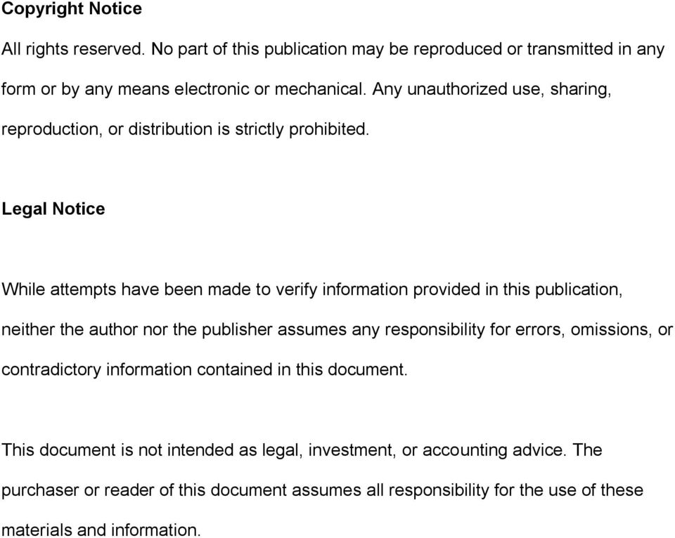 Legal Notice While attempts have been made to verify information provided in this publication, neither the author nor the publisher assumes any responsibility for