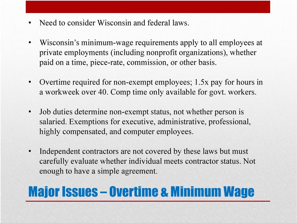 Overtime required for non-exempt employees; 1.5x pay for hours in a workweek over 40. Comp time only available for govt. workers.