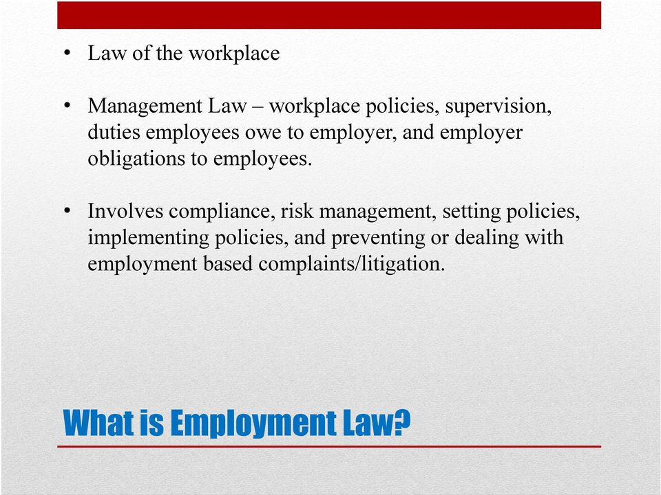 Involves compliance, risk management, setting policies, implementing policies,