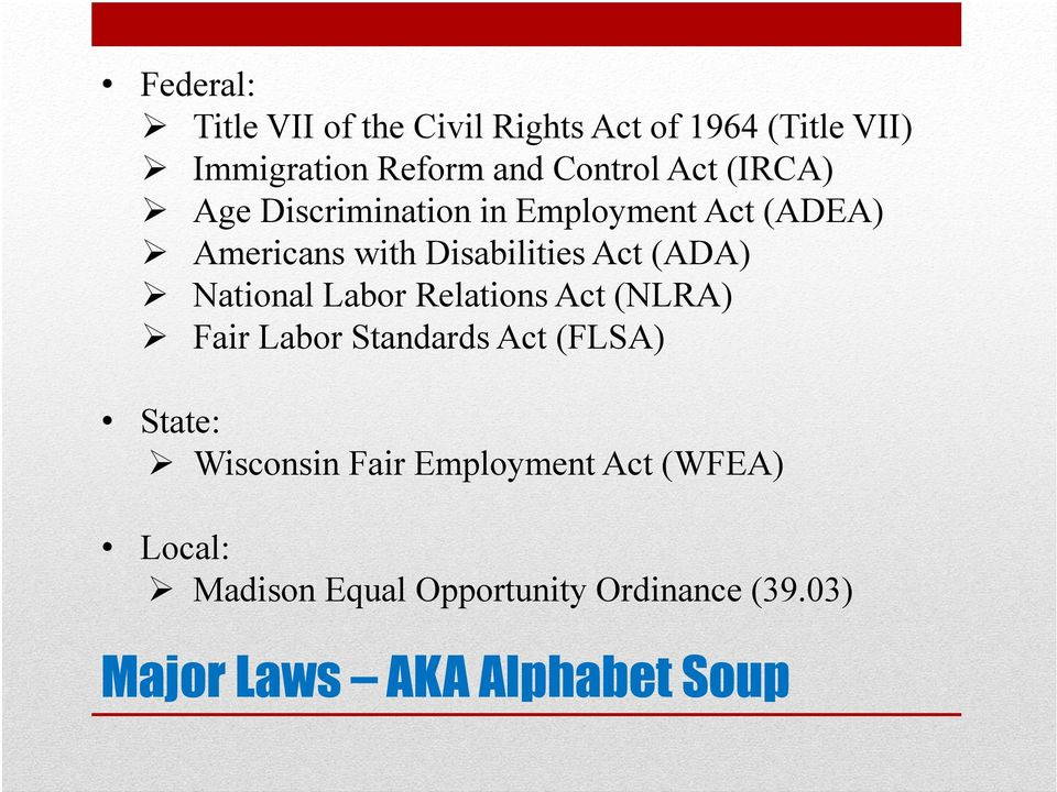 National Labor Relations Act (NLRA) Fair Labor Standards Act (FLSA) State: Wisconsin Fair