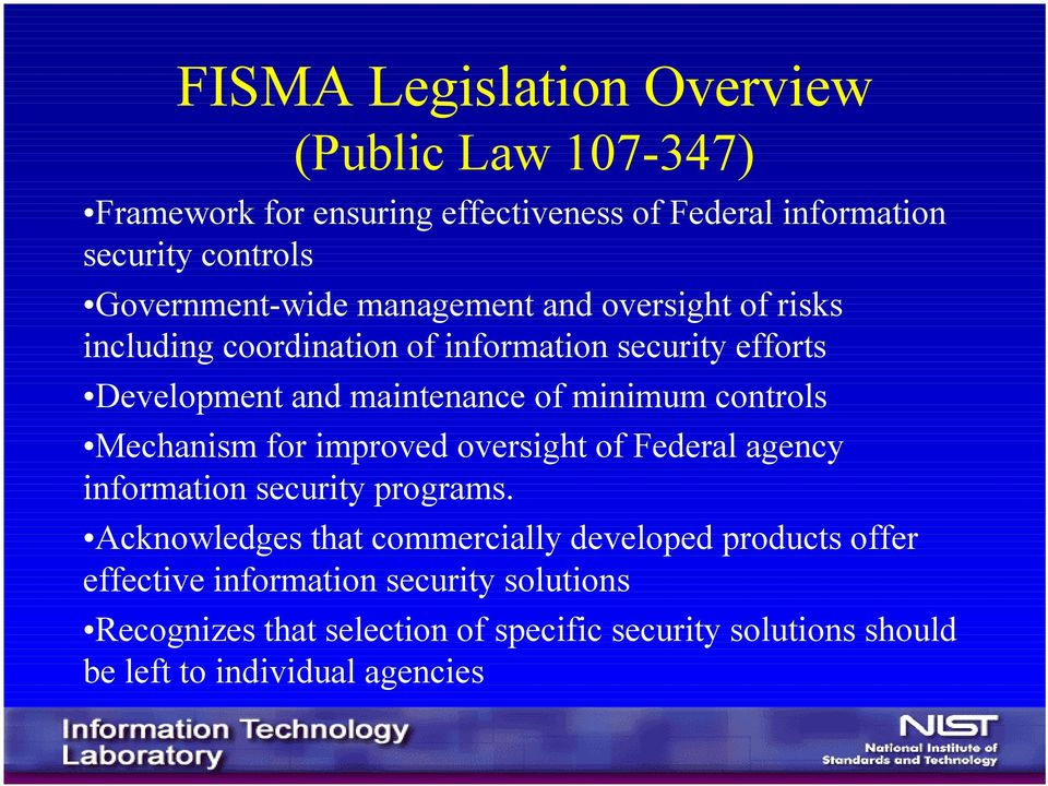 minimum controls Mechanism for improved oversight of Federal agency information security programs.