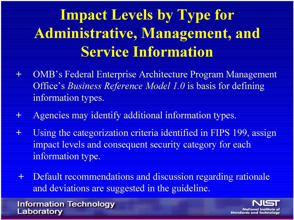 + Agencies may identify additional information types.