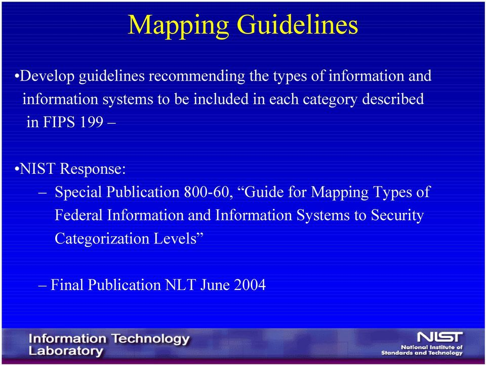 Response: Special Publication 800-60, Guide for Mapping Types of Federal