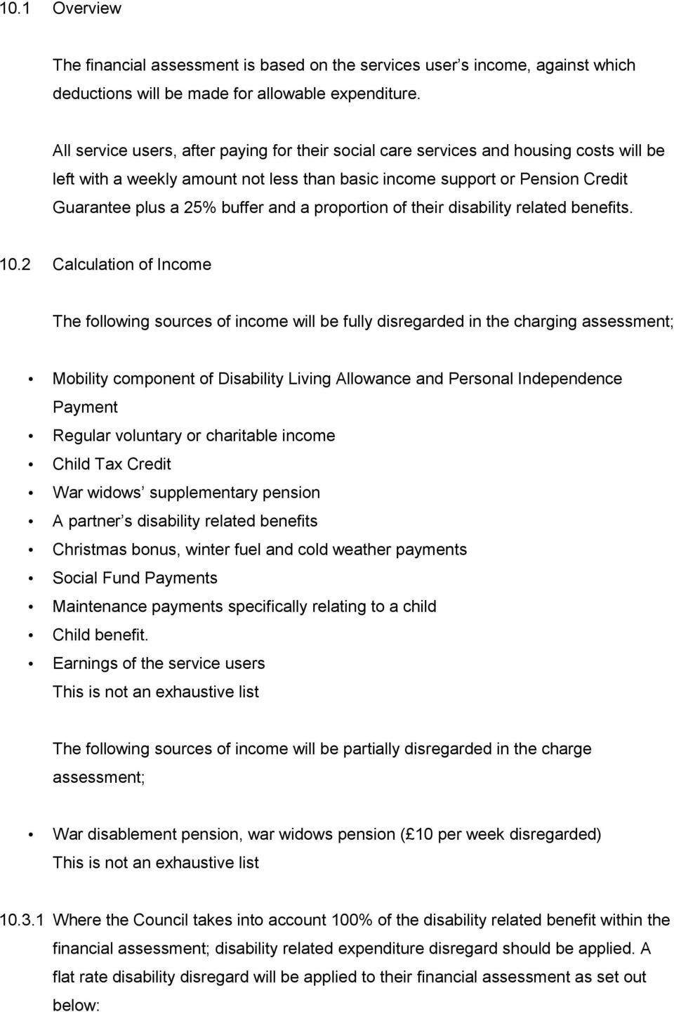 a proportion of their disability related benefits. 10.