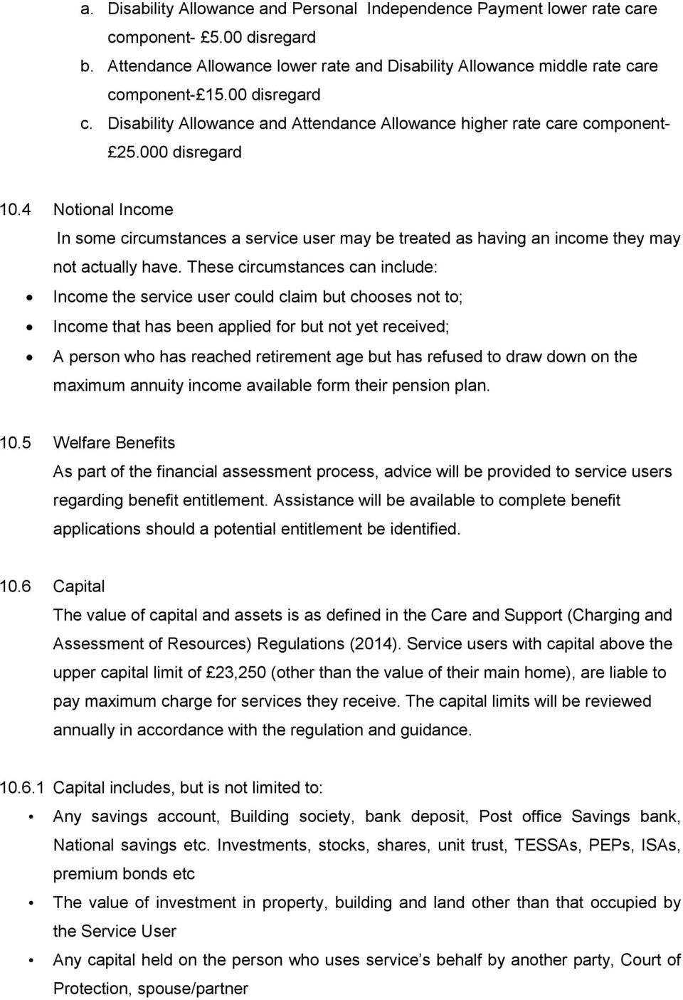 4 Notional Income In some circumstances a service user may be treated as having an income they may not actually have.