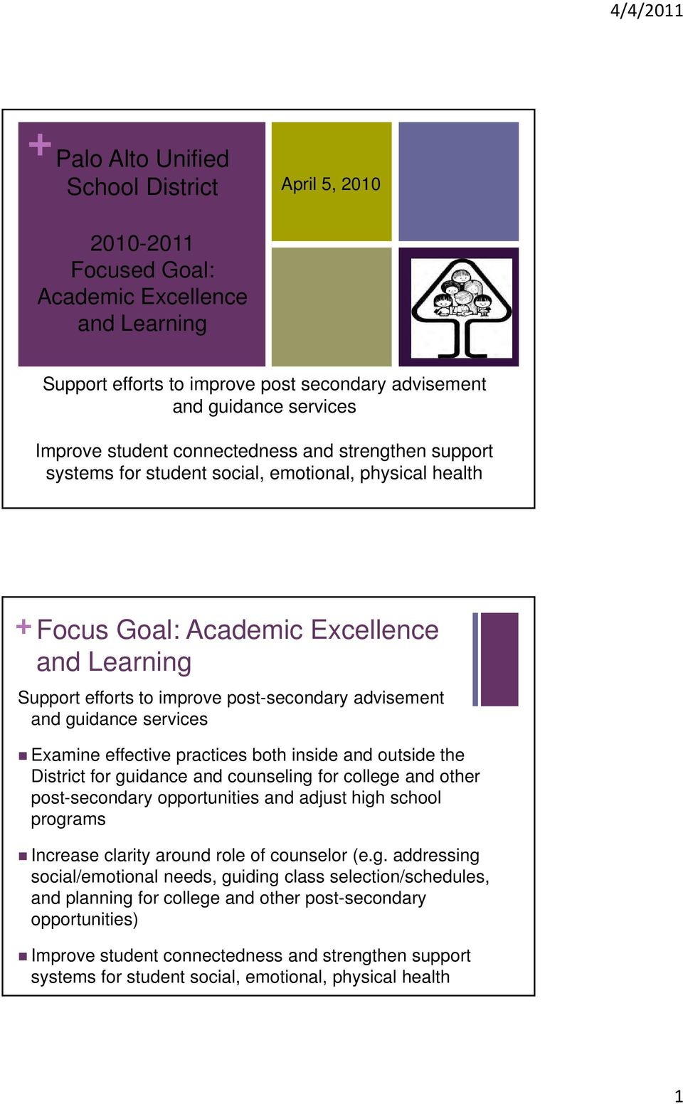 guidance services Examine effective practices both inside and outside the District for guidance and counseling for college and other post-secondary opportunities and adjust high school programs
