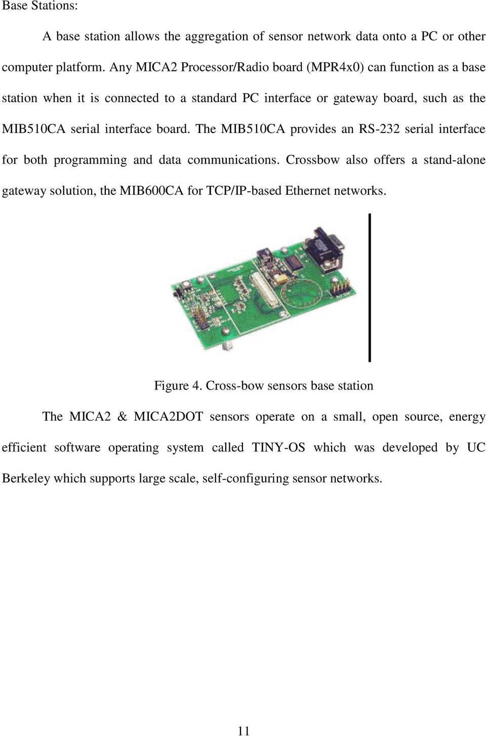 Data Logging Supervisory Control In Wireless Sensor Networks Hardware Circuit Of Pcbased Logger Is Designed Around Analog The Mib510ca Provides An Rs 232 Serial Interface For Both Programming And Communications