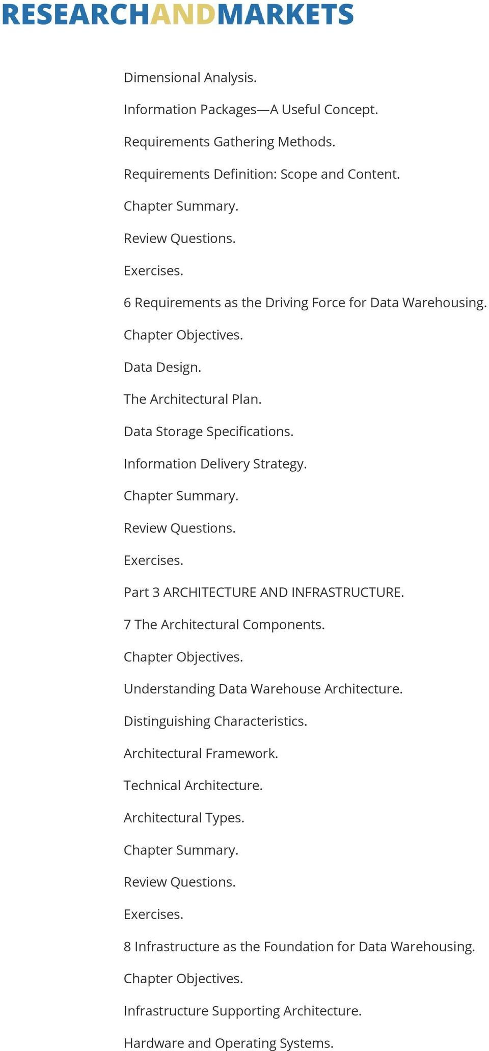 Part 3 ARCHITECTURE AND INFRASTRUCTURE. 7 The Architectural Components. Understanding Data Warehouse Architecture. Distinguishing Characteristics.