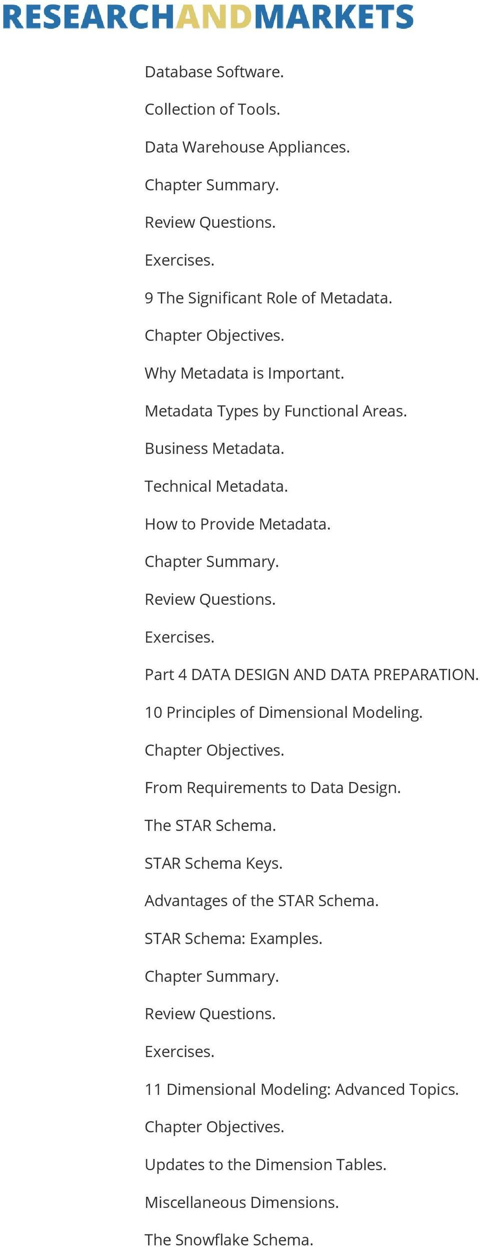 Part 4 DATA DESIGN AND DATA PREPARATION. 10 Principles of Dimensional Modeling. From Requirements to Data Design. The STAR Schema.