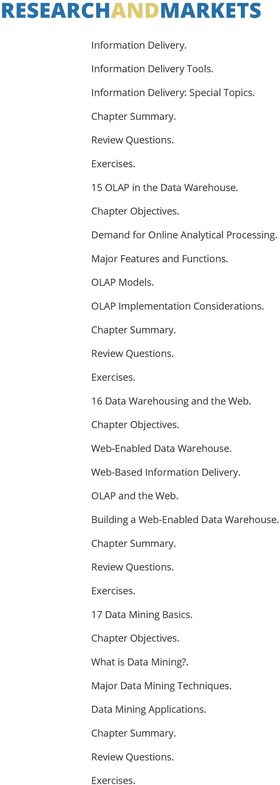 16 Data Warehousing and the Web. Web-Enabled Data Warehouse. Web-Based Information Delivery. OLAP and the Web.