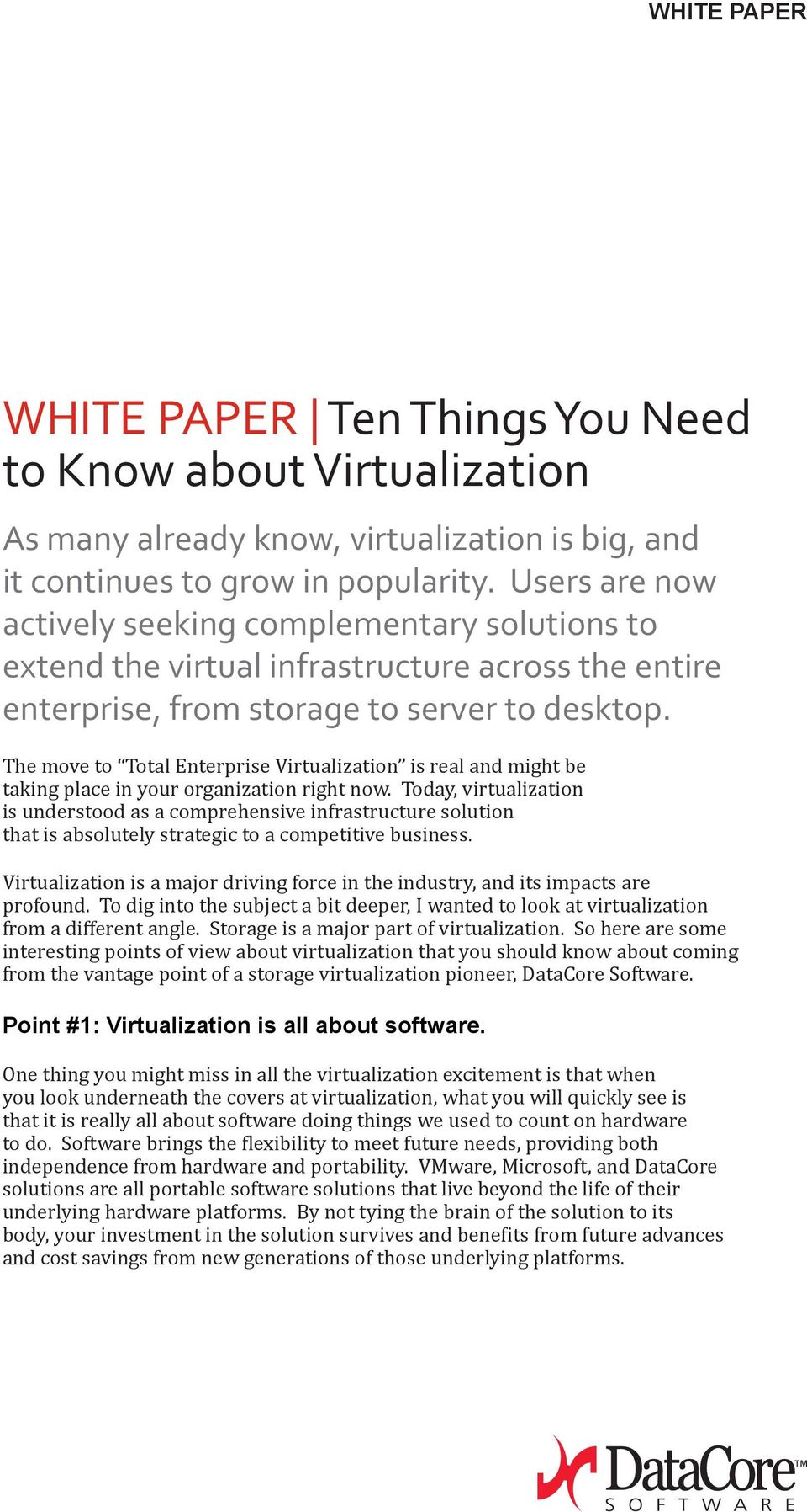 The move to Total Enterprise Virtualization is real and might be taking place in your organization right now.