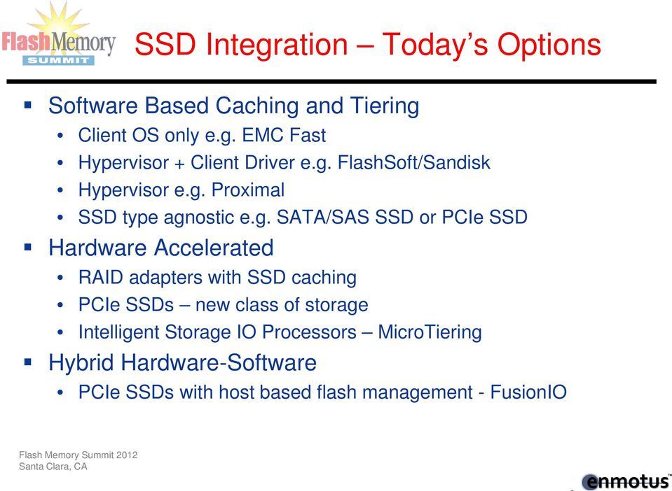 Accelerated RAID adapters with SSD caching PCIe SSDs new class of storage Intelligent Storage IO